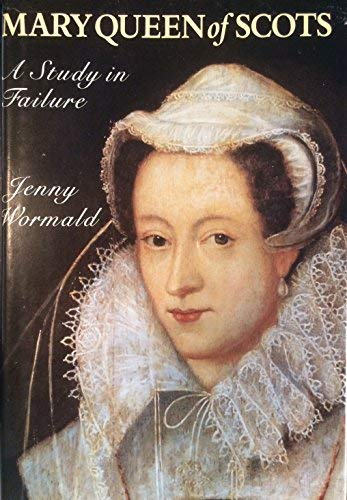 9780540011315: Mary, Queen of Scots: A Study in Failure