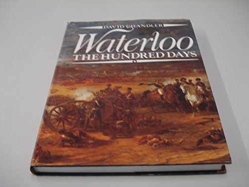9780540011704: Waterloo: The Hundred Days