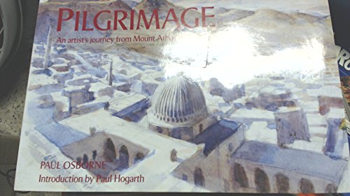 Pilgrimage - An Artist's Journey from Mount Athos to Tibet: OSBORNE, Paul