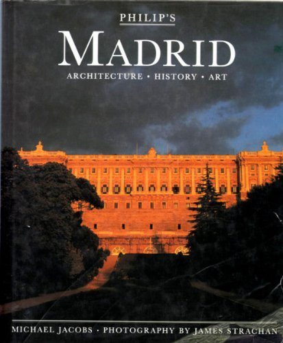 9780540012633: Philip's Madrid: Architecture, History, Art (Philip's City Guides)