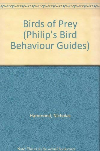 9780540012770: Birds of Prey (Hamlyn Bird Behaviour Guides)