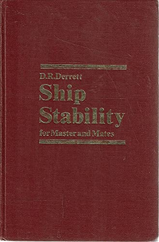 Ship Stability for Masters and Mates: D. R. Derrett