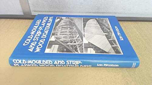 9780540071470: Cold-Moulded and Strip-Planked Wood Boat Building (1st Edition)