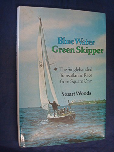 9780540071685: Blue water, green skipper