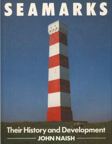 Seamarks: Their History and Development: Naish, John Michael