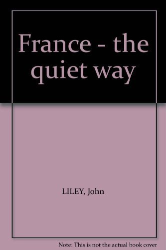9780540074020: France - the quiet way