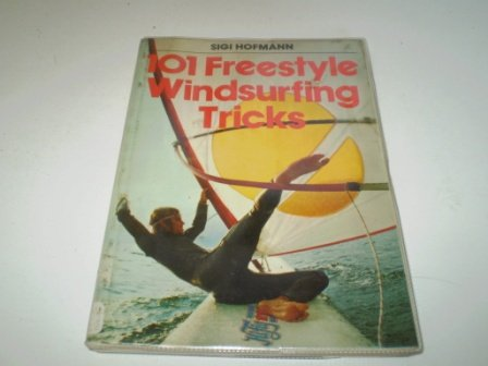9780540074129: 101 Freestyle Windsurfing Tricks