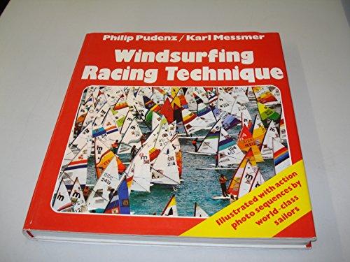 Windsurfing Racing Technique: Philip Pudenz; Karl Messmer