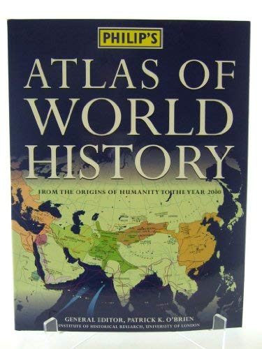 9780540078585: Philip's Atlas of World History: From the Origins of History to the Year 2000
