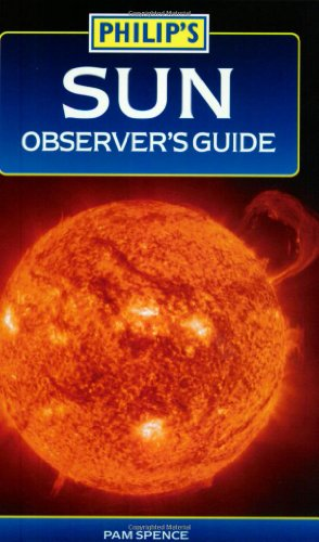 9780540083930: Sun Observer's Guide (Philip's Astronomy)