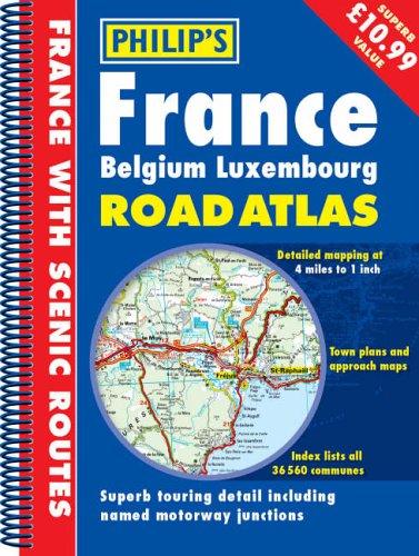9780540085286: Philip's France, Belgium, Luxembourg Road Atlas (Philip's Road Atlases & Maps)