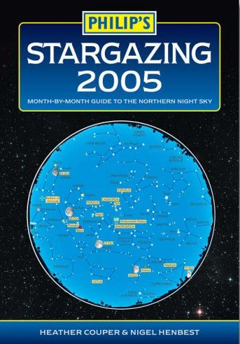 9780540087037: Philip's Stargazing 2005: Month-By-Month Guide to the Night Northern Sky
