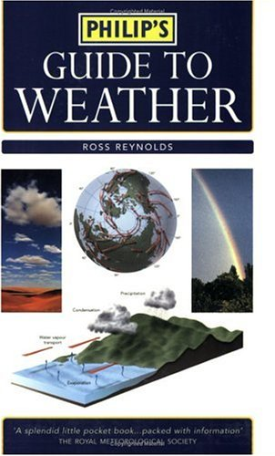 9780540087044: Philip's Guide to Weather: A Practical Guide to Observing, Measuring and Understanding the Weather