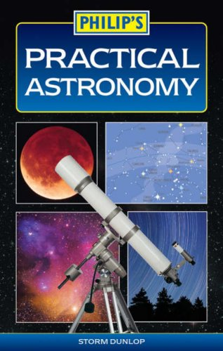 Philip's Practical Astronomy (0540089990) by Dunlop, Storm