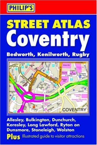 Philip's Street Atlas Coventry: Bedworth, Kenilworth, Rugby