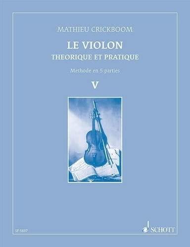 9780543500335: Méthodes et pédagogie SCHOTT FRERES CRICKBOOM MATHIEU - LE VIOLON VOL.V Violon