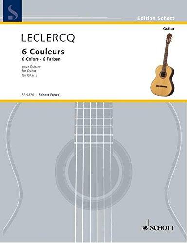 9780543502995: Schott leclercq norbert, 6 couleurs - Guitare