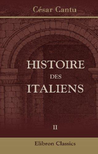 9780543675101: Histoire des italiens: Traduite sous les yeux de l'auteur par m. Armand Lacombe sur la deuxième édition italienne. Tome 2