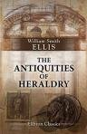9780543676122: The Antiquities of Heraldry. Collected from the Literature, Coins, Gems, Vases, and Other Monuments of Pre-christian and Mediaeval Times