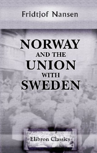 Norway and the Union with Sweden (9780543676238) by Fridtjof Nansen