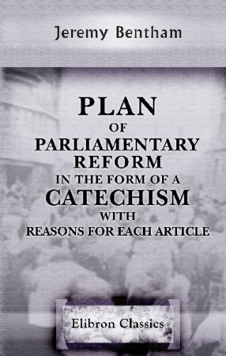 9780543677211: Plan of Parliamentary Reform, in the Form of a Catechism, with Reasons for Each Article: With an Introduction, Shewing the Necessity of Radical, and the Inadequacy of Moderate, Reform