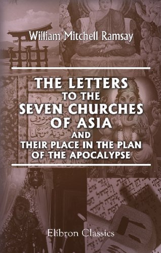 9780543678423: The Letters to the Seven Churches of Asia, and Their Place in the Plan of the Apocalypse