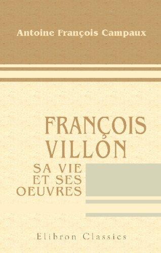 9780543680389: François Villon, sa vie et ses oeuvres (French Edition)