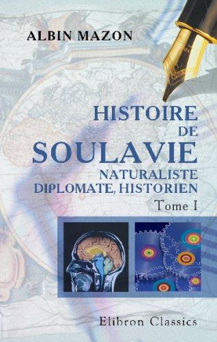 Histoire de Soulavie, naturaliste, diplomate, historien: Tome: Albin Mazon