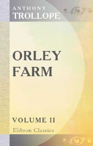 Orley Farm: Volume 2 (0543682749) by Trollope, Anthony