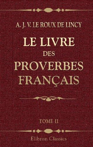 9780543684110: Le livre des proverbes français: Précédé d'un essai sur la philosophie de Sancho Pança, par Ferdinand Denis. Tome 2 (French Edition)