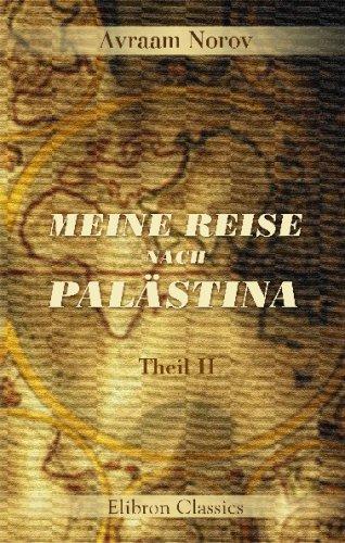9780543685278: Meine Reise nach Palästina: Aus dem Russischen von A. Zenker. Theil 2 (German Edition)