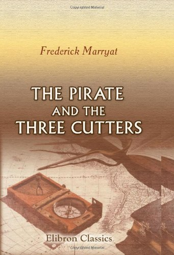 9780543689474: The Pirate, and The Three Cutters