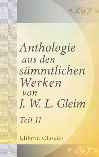 9780543689627: Anthologie aus den s�mmtlichen Werken von J. W. L. Gleim: Teil 2