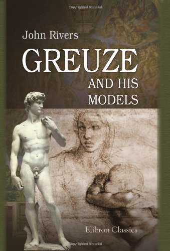 9780543692160: Greuze and His Models