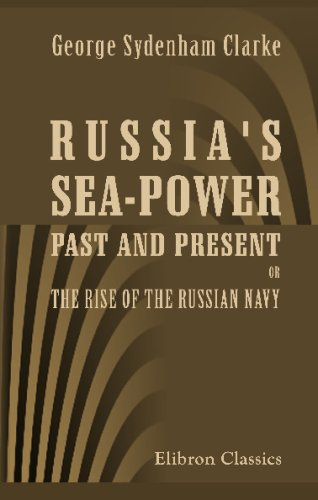 9780543692290: Russia's Sea-Power, Past and Present, or The Rise of the Russian Navy