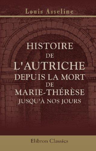 9780543692436: Histoire de l'Autriche depuis la mort de Marie-Thérèse jusqu'à nos jours (French Edition)
