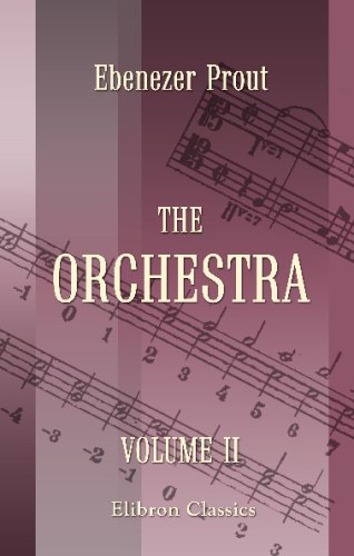 The Orchestra: Volume 2. Orchestral Combination (0543692558) by Prout, Ebenezer