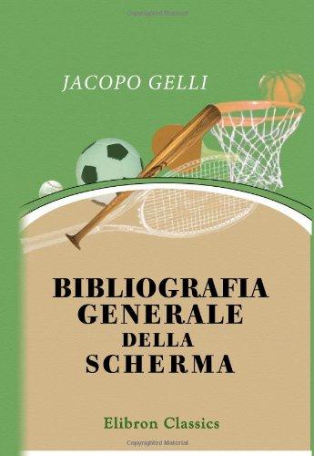 9780543692702: Bibliografia generale della scherma: Con note critiche, biografiche e storiche