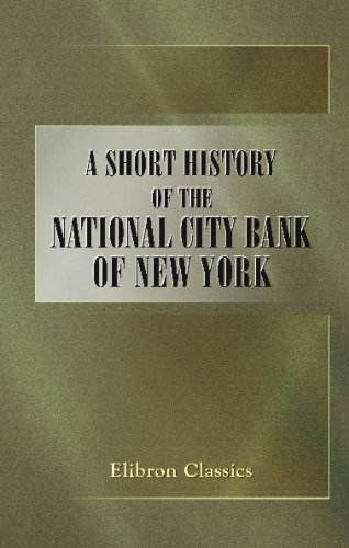 9780543692818: A Short History of the National City Bank of New York: Together with a Description of the Building. 1812-1912