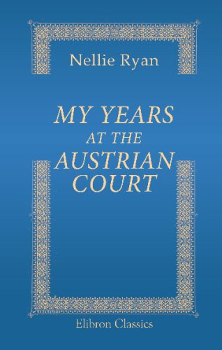 9780543698087: My Years at the Austrian Court