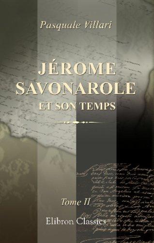 9780543698384: Jérome Savonarole et son temps: D'après de nouveaux documents. Traduit de l'italien avec l'autorisation de l'auteur par Gustave Gruyer. Tome 2 (French Edition)
