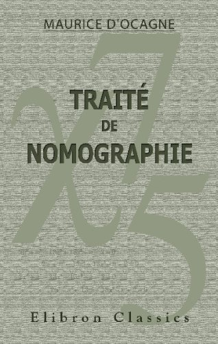 9780543698803: Traité de nomographie: Théorie des abaques. Applications pratiques (French Edition)