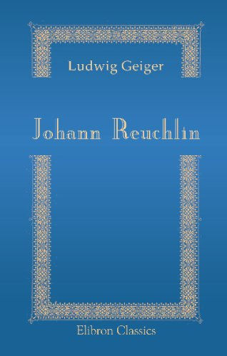 9780543700032: Johann Reuchlin: Sein Leben und seine Werke