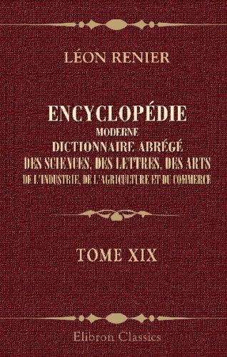 9780543700636: Encyclopédie moderne. Dictionnaire abrégé des sciences, des lettres, des arts, de l'industrie, de l'agriculture et du commerce: Tome 19. L. - Madagascar