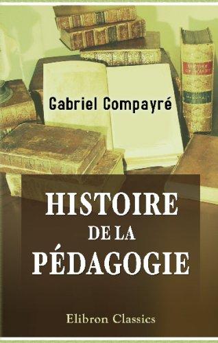 9780543701497: Histoire de la pédagogie (French Edition)