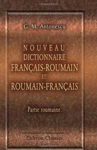 9780543701640: Nouveau dictionnaire français-roumain et roumain-français. Partie roumaine: Recuelli dans les meilleurrs dictionnaires de ces deux langues (French Edition)