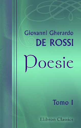 Poesie: Tomo 1. Scherzi poetici e pittorici: Giovanni Gherardo de