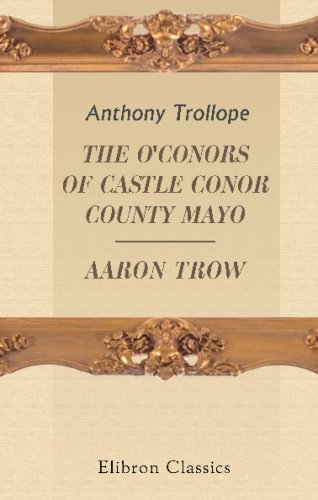 9780543702456: The O'Conors of Castle Conor, County Mayo ; Aaron Trow
