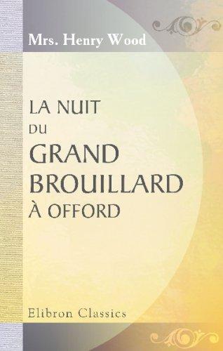 9780543702470: La nuit du grand brouillard à Offord: Traduit de l'anglais avec l'autorisation de l'auteur (French Edition)