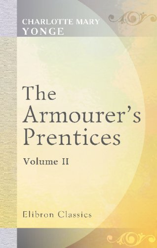 9780543703699: The Armourer's Prentices: Volume 2